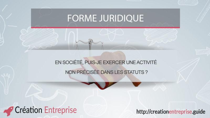 En société, puis-je exercer une activité non précisée dans les statuts ?