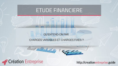 Qu'entend-on par charges variables et charges fixes ?